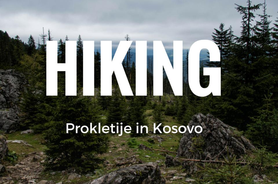 Hiking Prokletije in Kosovo: from Rugova Canyon to Leqinat Lake