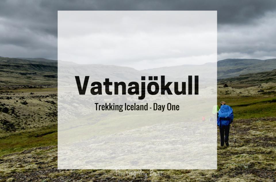 Vatnajökull National Park, Iceland – Off-Path Trekking Day One