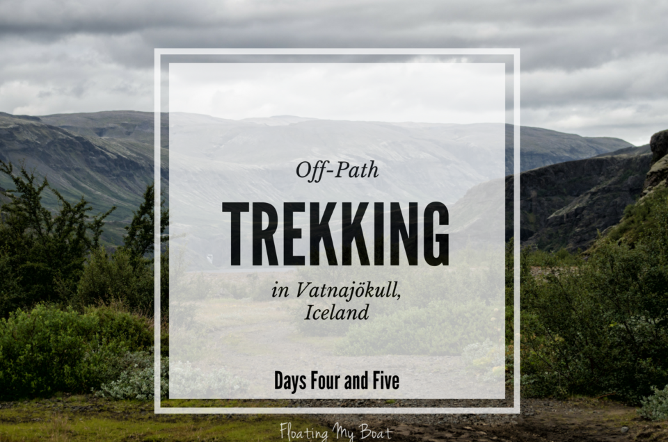 Off-path trekking Iceland - Days four and five in Vatnajökull National Park