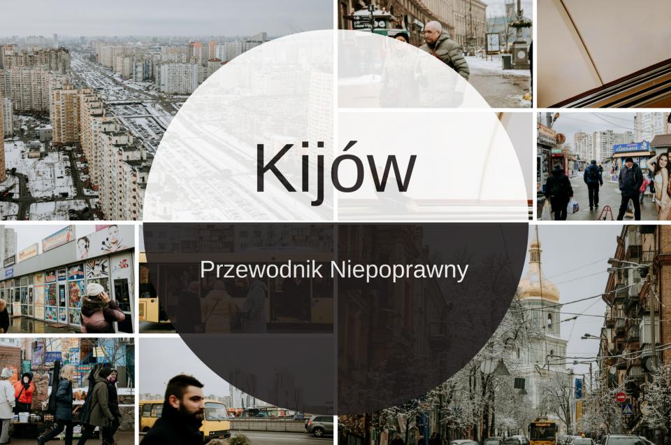 Cerkwie, street art, blokowiska – co zobaczyć w Kijowie – Przewodnik Niepoprawny